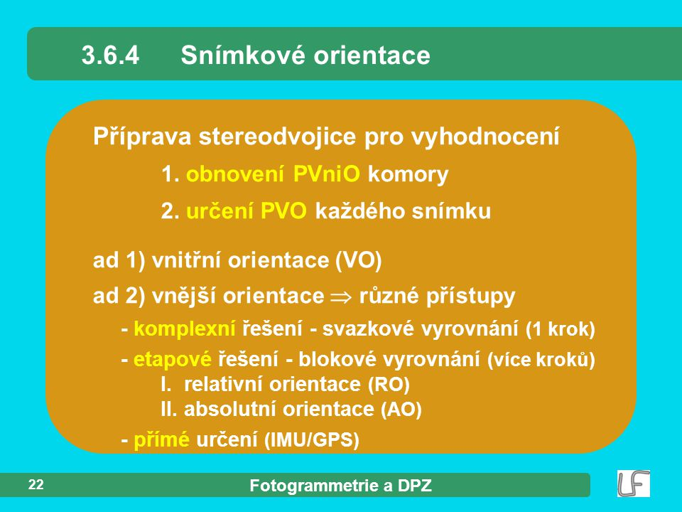 3.6.4 Snímkové orientace Příprava stereodvojice pro vyhodnocení