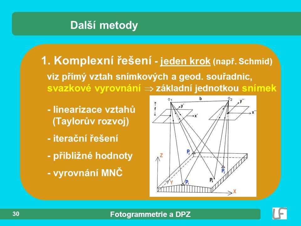 1. Komplexní řešení - jeden krok (např. Schmid)