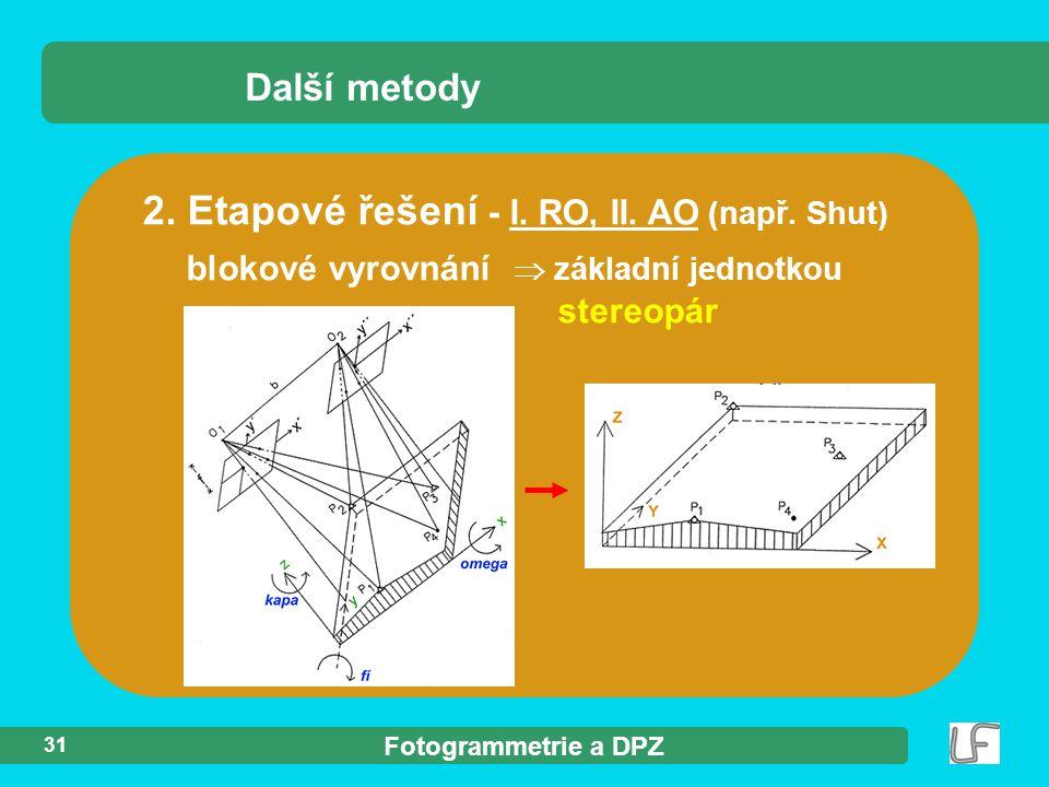 2. Etapové řešení - I. RO, II. AO (např. Shut)