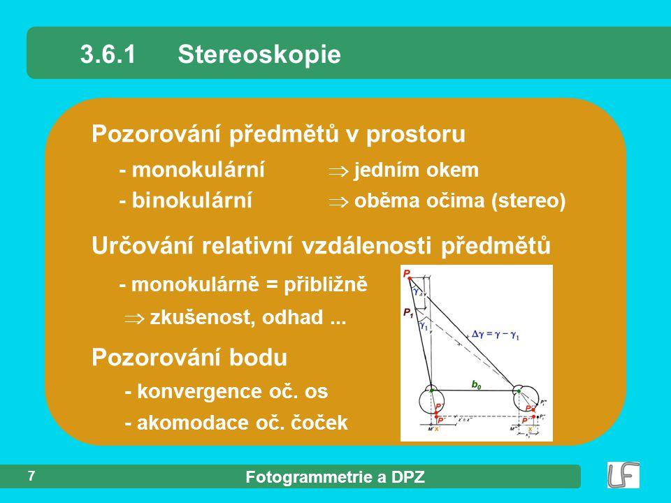 3.6.1 Stereoskopie Pozorování předmětů v prostoru