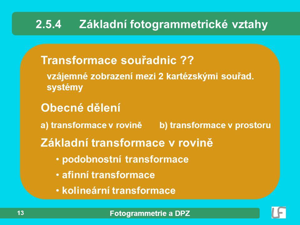 2.5.4 Základní fotogrammetrické vztahy