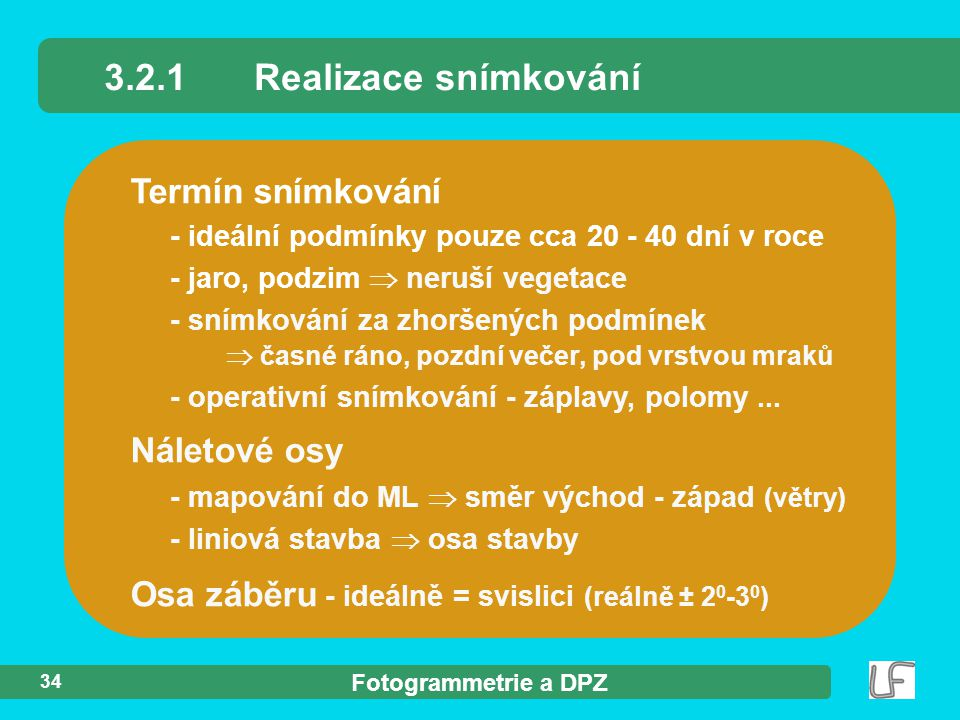 3.2.1 Realizace snímkování Termín snímkování