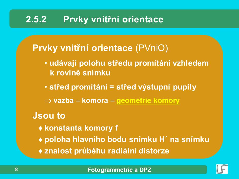 2.5.2 Prvky vnitřní orientace
