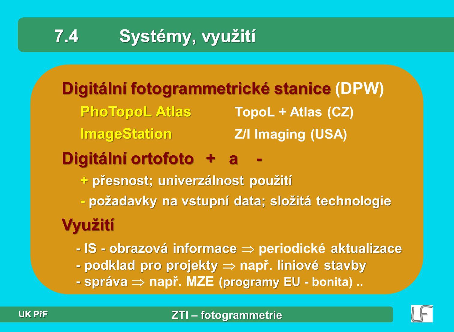 7.4 Systémy, využití Digitální fotogrammetrické stanice (DPW)