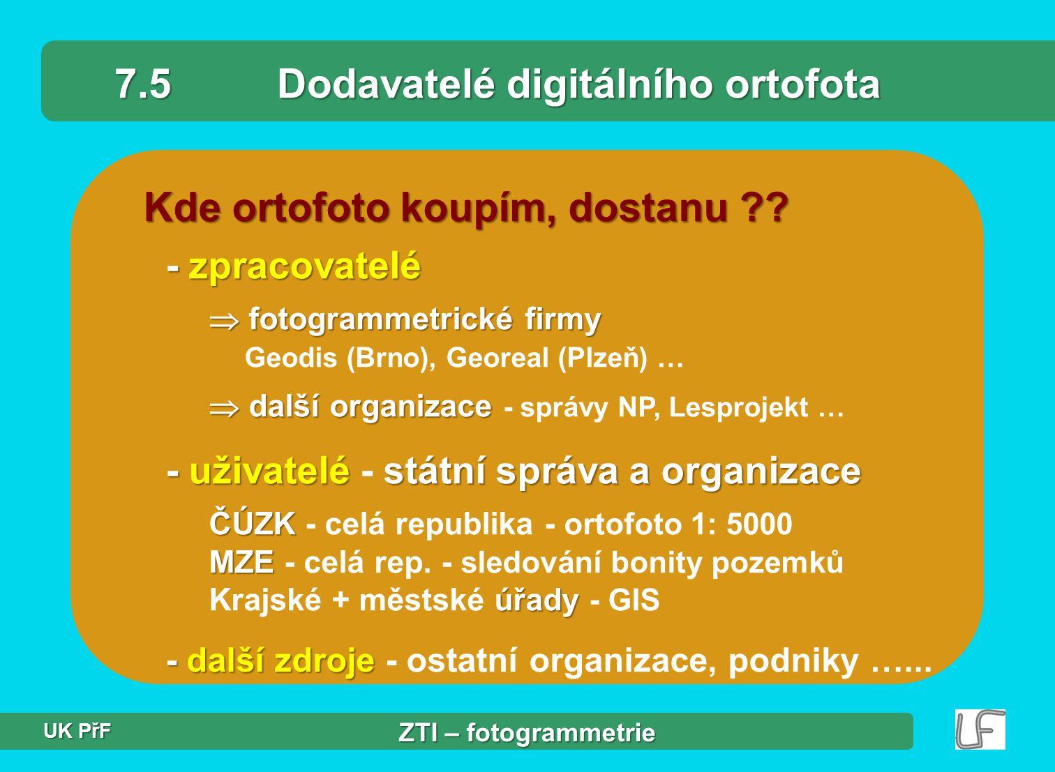 7.5 Dodavatelé digitálního ortofota