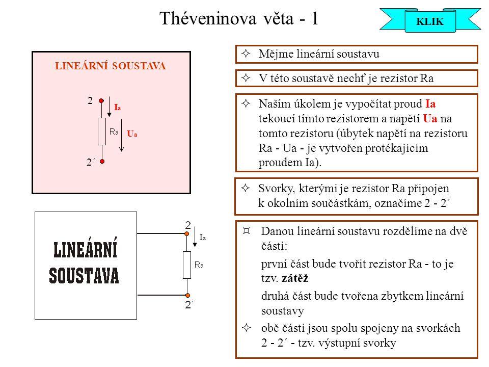 Théveninova věta - 1 Mějme lineární soustavu