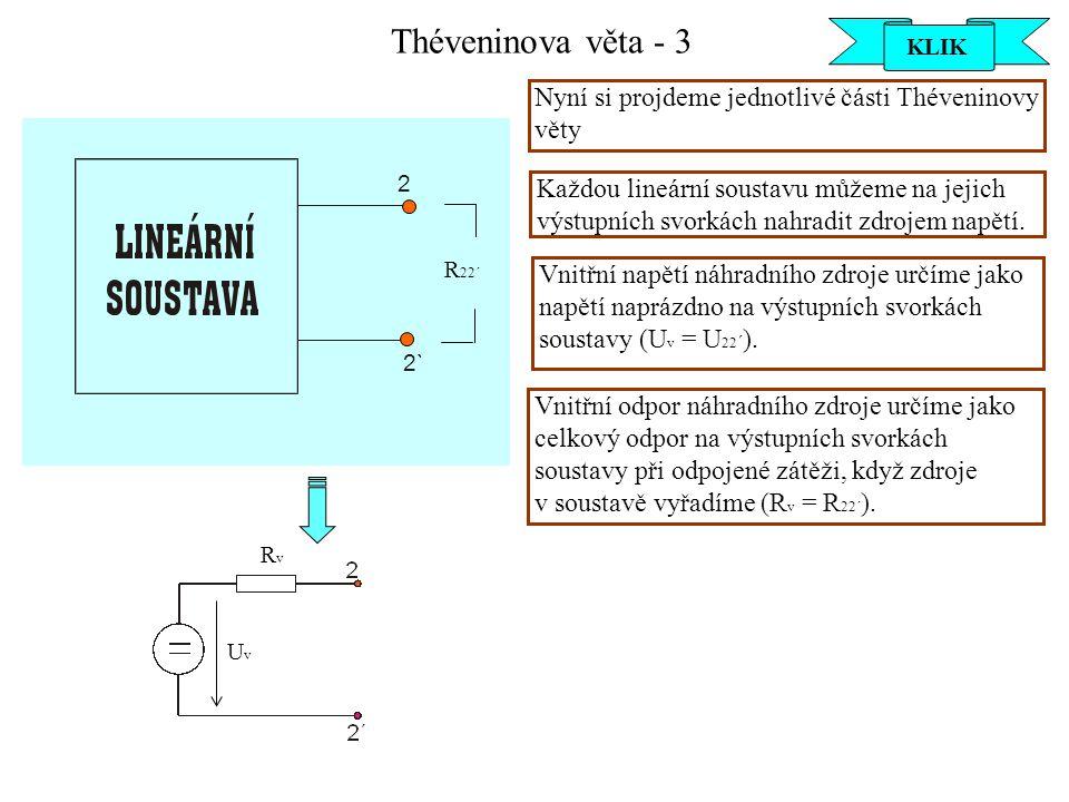 Théveninova věta - 3 KLIK. KLIK. KLIK. KLIK. Nyní si projdeme jednotlivé části Théveninovy věty.