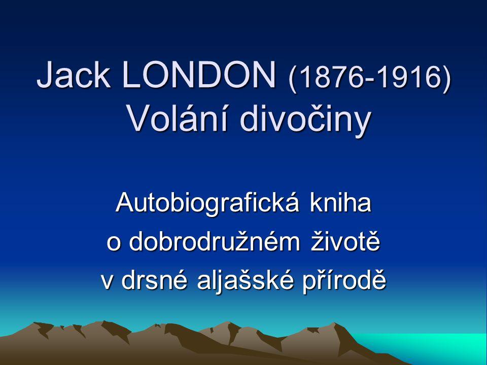 Jack LONDON (1876-1916) Volání divočiny