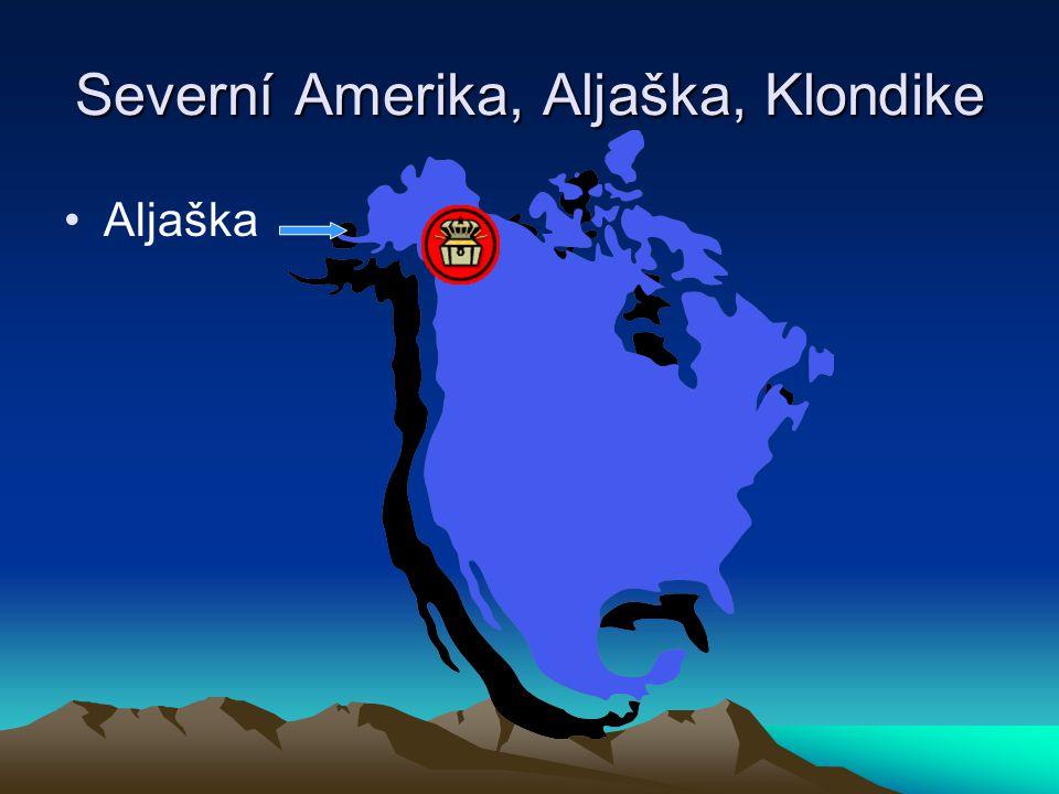 Severní Amerika, Aljaška, Klondike