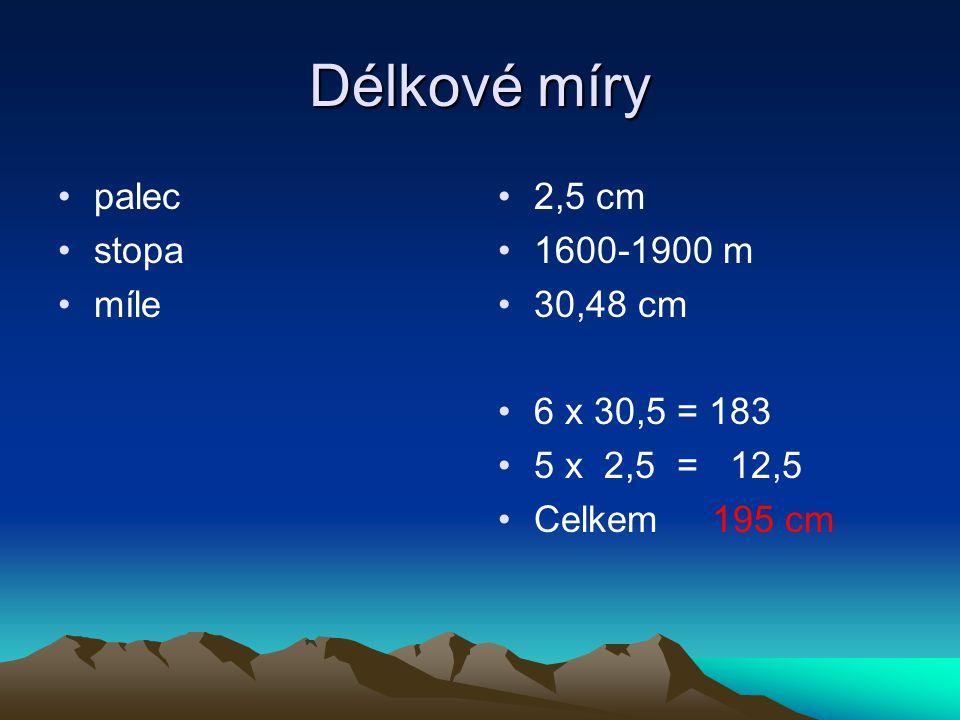 Délkové míry palec stopa míle 2,5 cm 1600-1900 m 30,48 cm