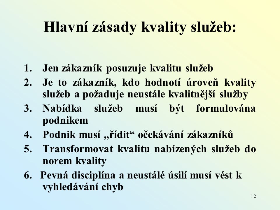 Hlavní zásady kvality služeb: