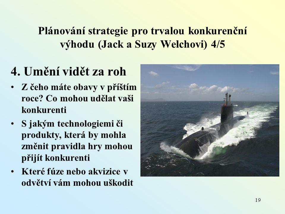 Plánování strategie pro trvalou konkurenční výhodu (Jack a Suzy Welchovi) 4/5