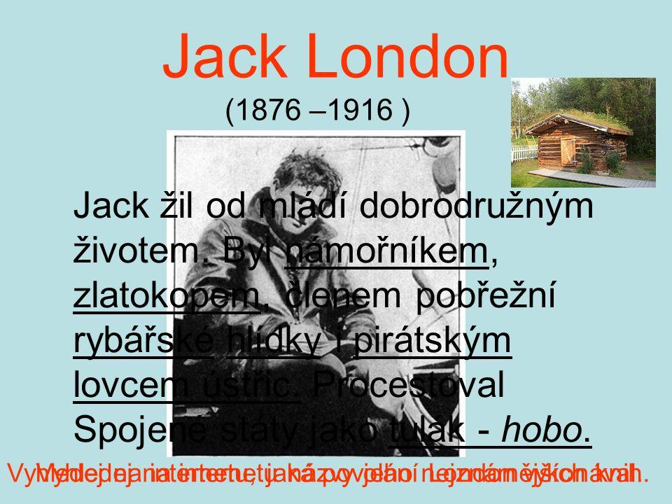 Jack London (1876 –1916 )