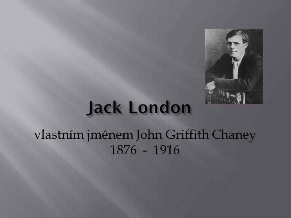 vlastním jménem John Griffith Chaney 1876 - 1916