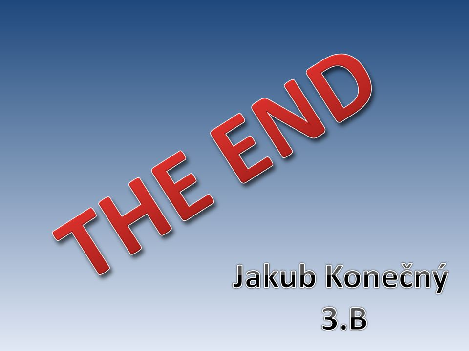 THE END Jakub Konečný 3.B