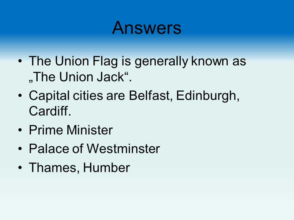 "Answers The Union Flag is generally known as ""The Union Jack ."