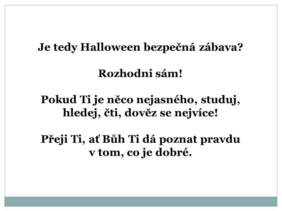 Je tedy Halloween bezpečná zábava Rozhodni sám!