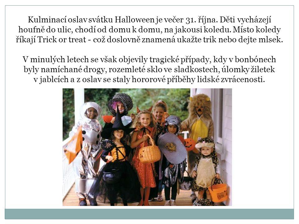 Kulminací oslav svátku Halloween je večer 31. října