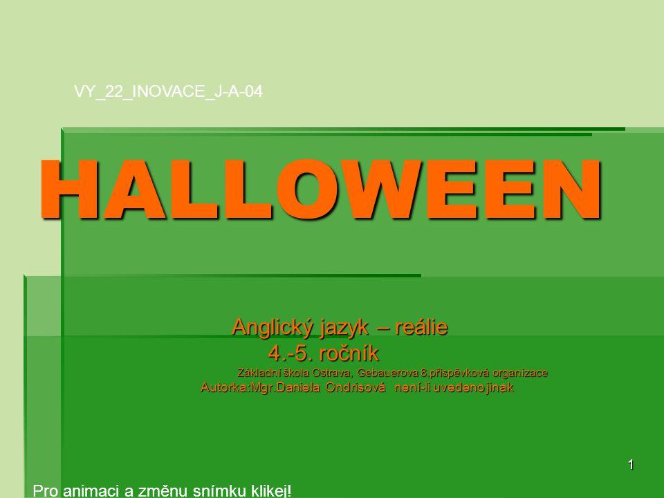 HALLOWEEN Anglický jazyk – reálie 4.-5. ročník VY_22_INOVACE_J-A-04