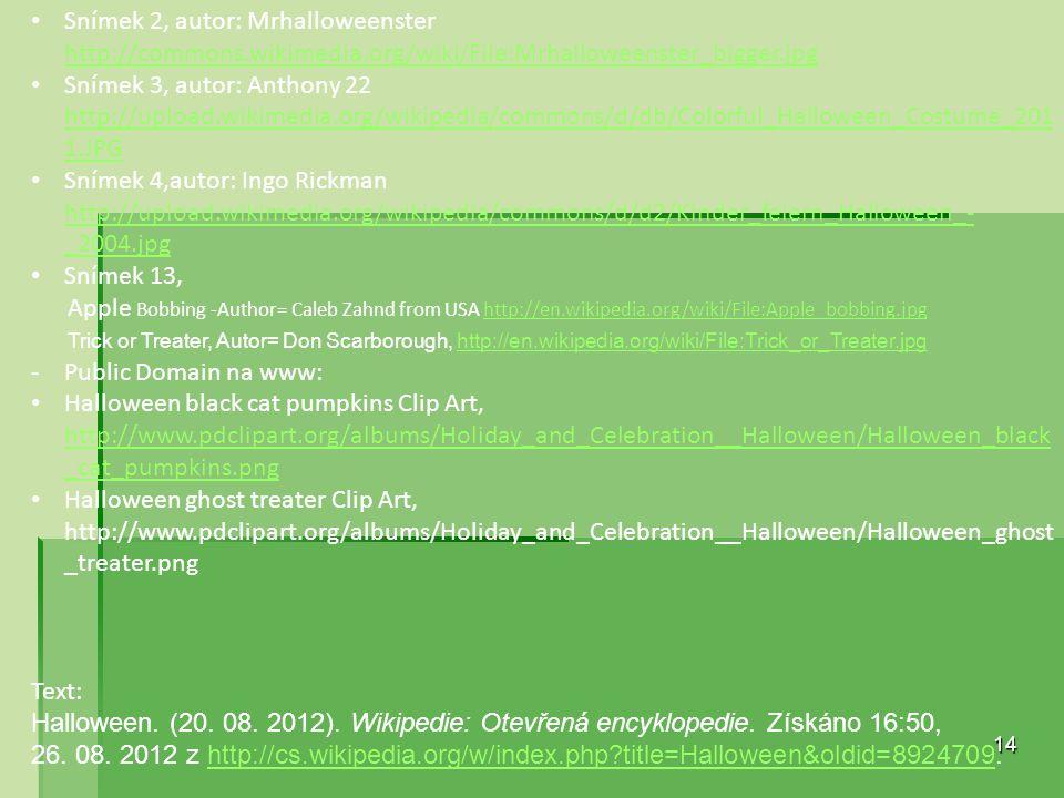 Zdroje: Všechny uveřejněné odkazy /cit.2011-09-01/ dostupné pod licencí. -Creative Commons na www: