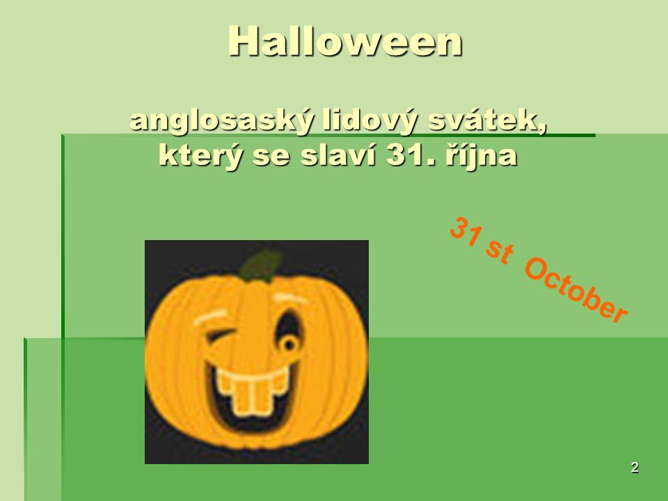 Halloween anglosaský lidový svátek, který se slaví 31. října
