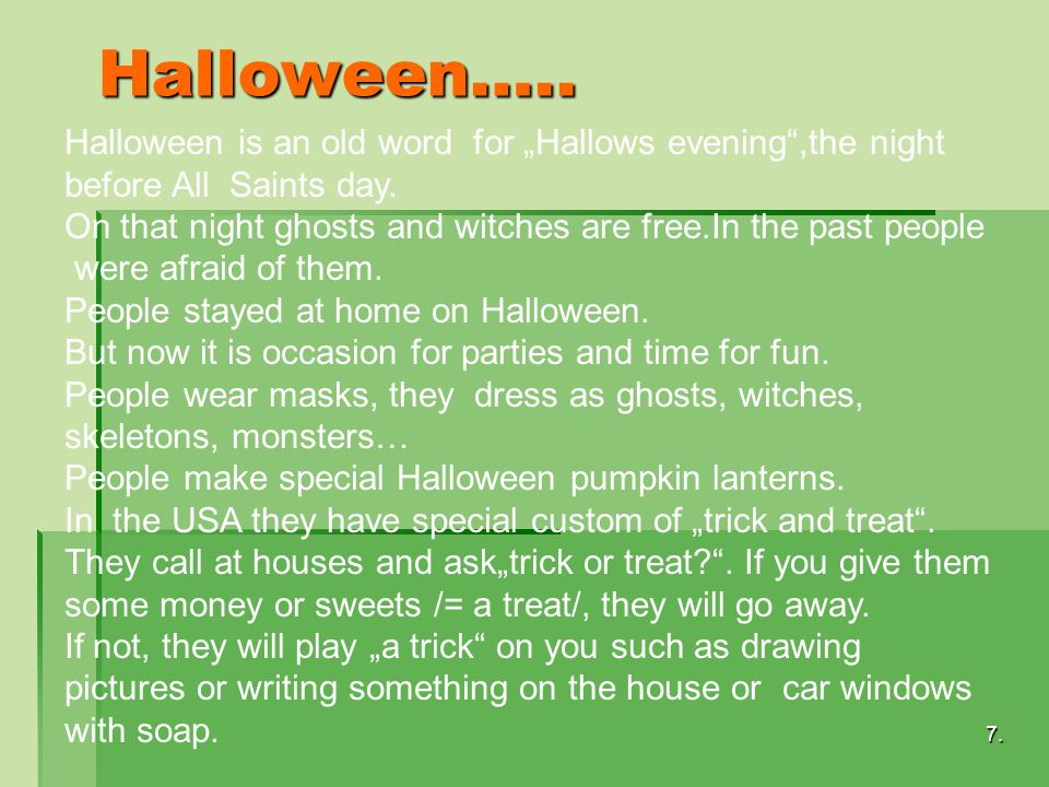 "Halloween….. Halloween is an old word for ""Hallows evening ,the night"