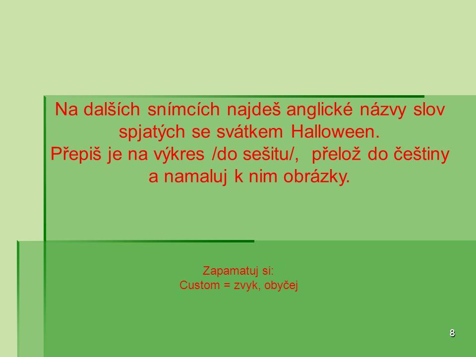 Na dalších snímcích najdeš anglické názvy slov spjatých se svátkem Halloween.