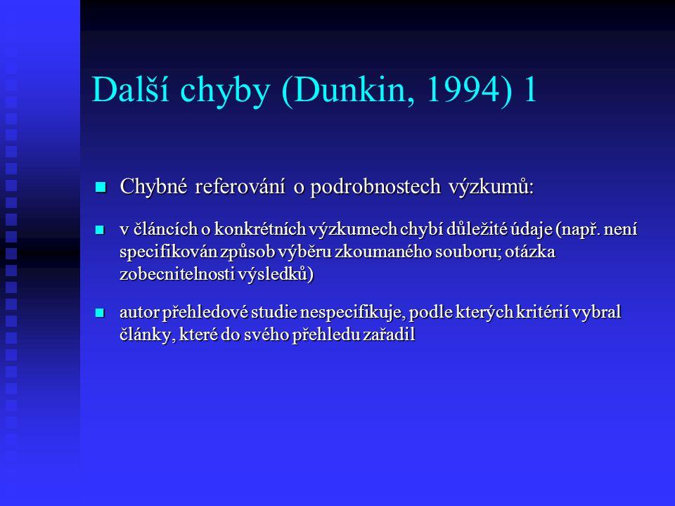 Další chyby (Dunkin, 1994) 1 Chybné referování o podrobnostech výzkumů: