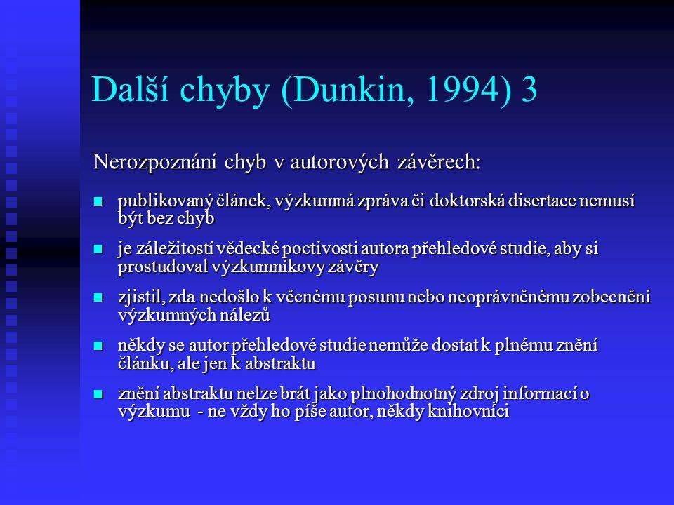 Další chyby (Dunkin, 1994) 3 Nerozpoznání chyb v autorových závěrech: