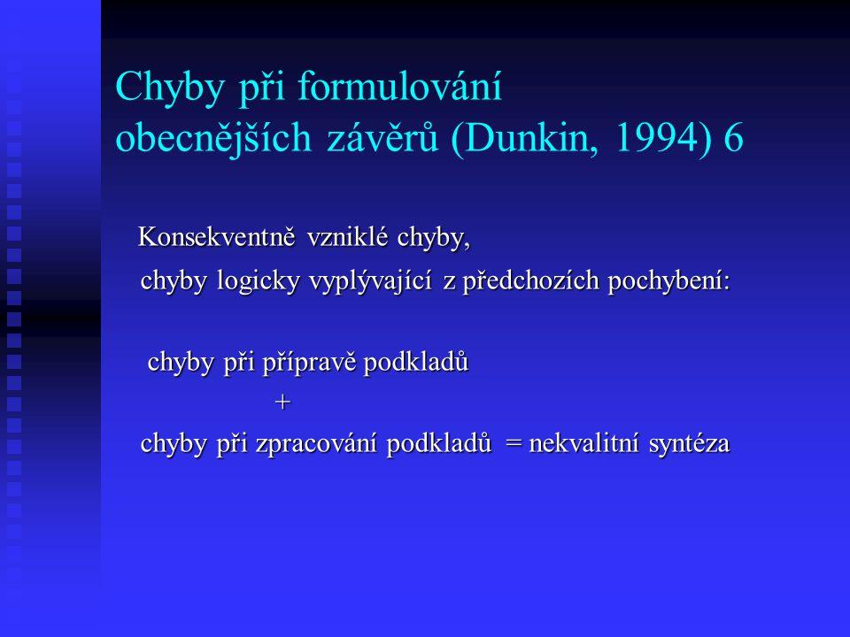 Chyby při formulování obecnějších závěrů (Dunkin, 1994) 6
