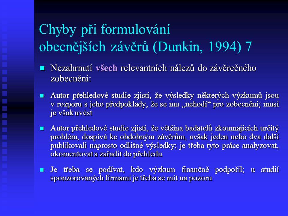 Chyby při formulování obecnějších závěrů (Dunkin, 1994) 7