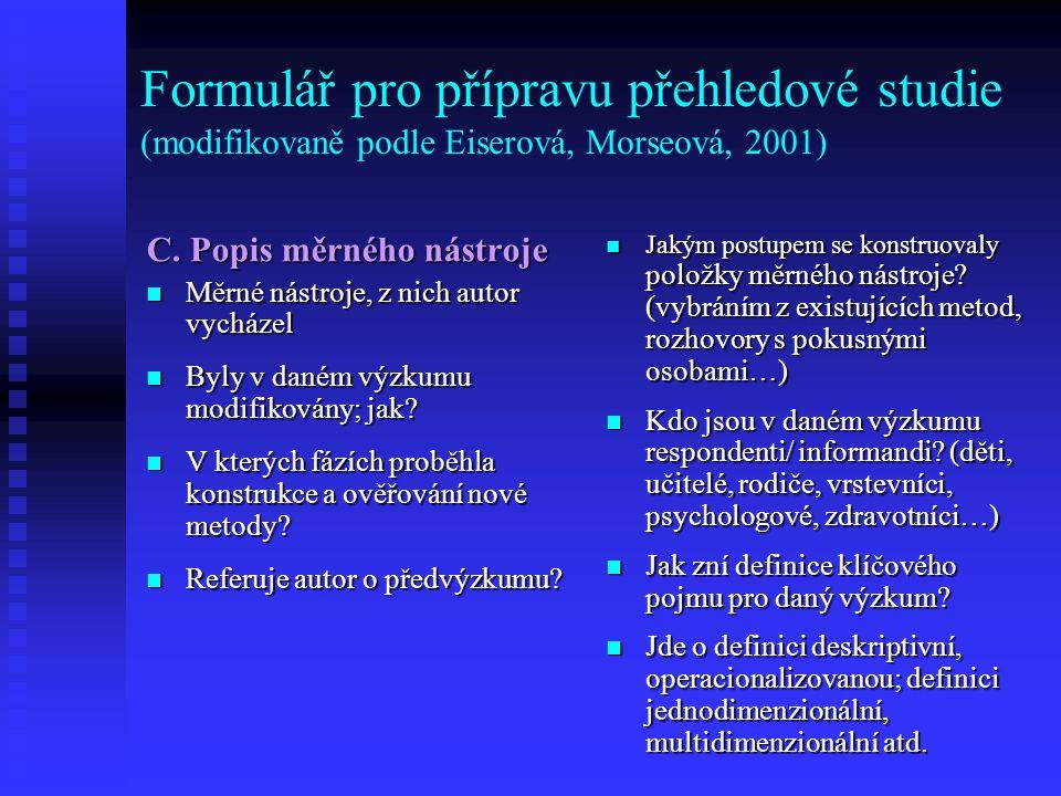Formulář pro přípravu přehledové studie (modifikovaně podle Eiserová, Morseová, 2001)