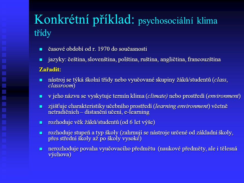 Konkrétní příklad: psychosociální klima třídy