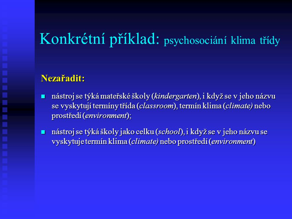 Konkrétní příklad: psychosociání klima třídy