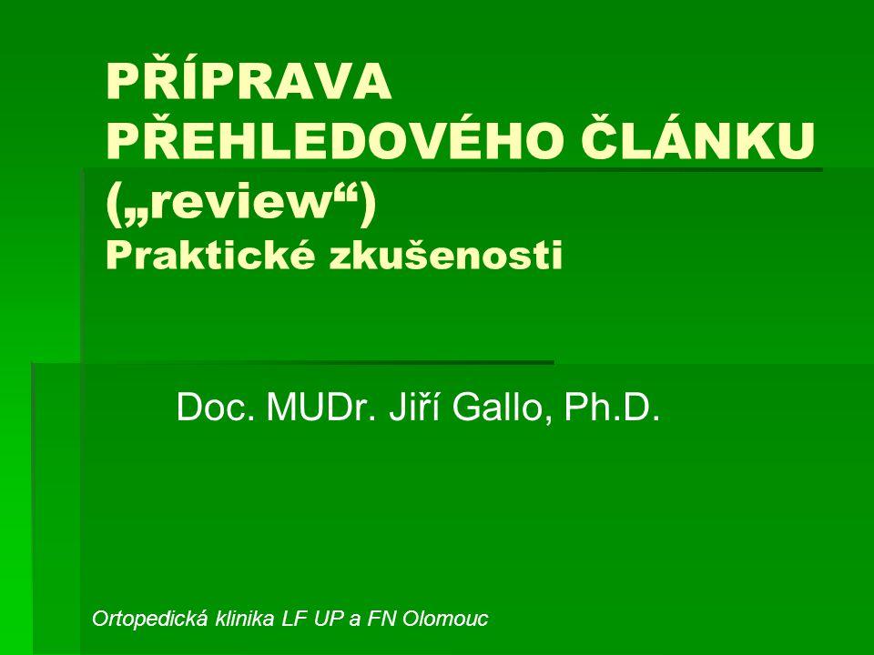 """PŘÍPRAVA PŘEHLEDOVÉHO ČLÁNKU (""""review ) Praktické zkušenosti"""