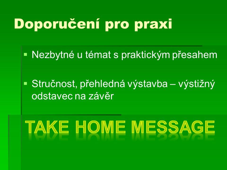Take home message Doporučení pro praxi