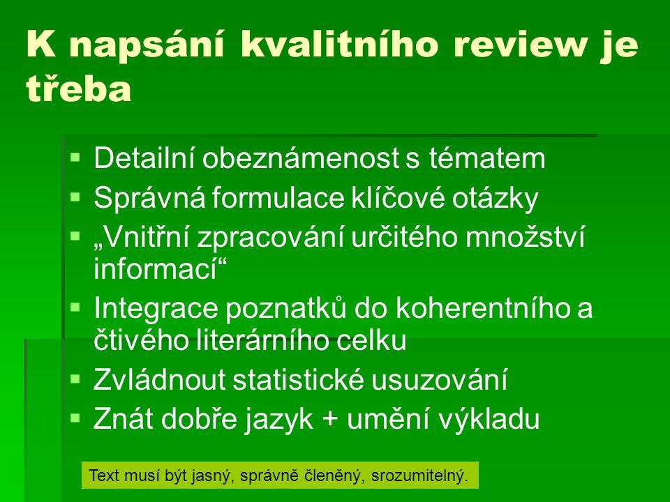 K napsání kvalitního review je třeba