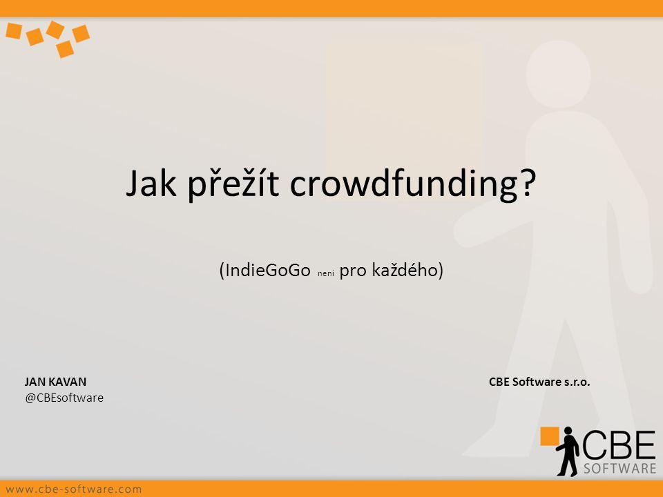 Jak přežít crowdfunding (IndieGoGo není pro každého)
