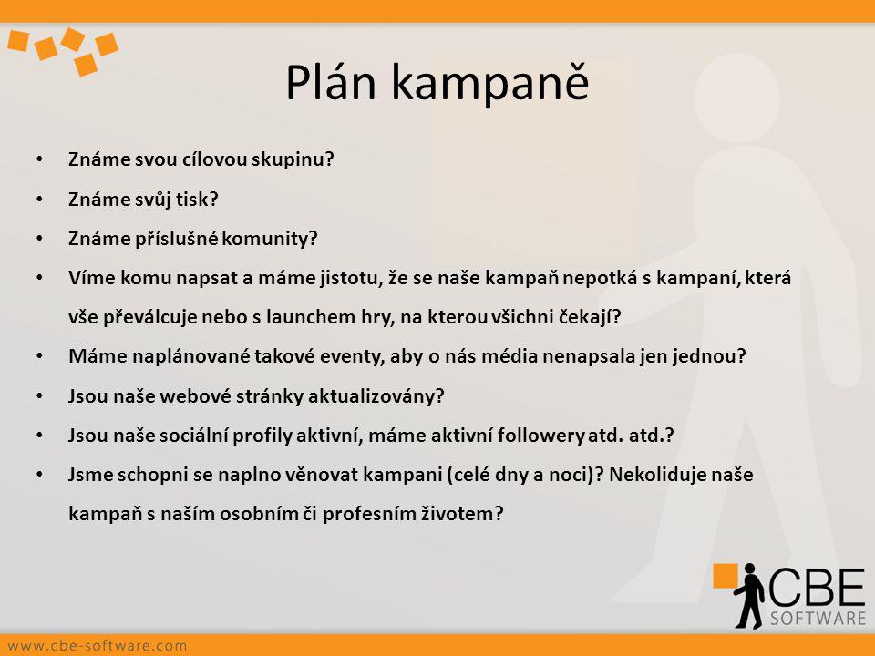 Plán kampaně Známe svou cílovou skupinu Známe svůj tisk