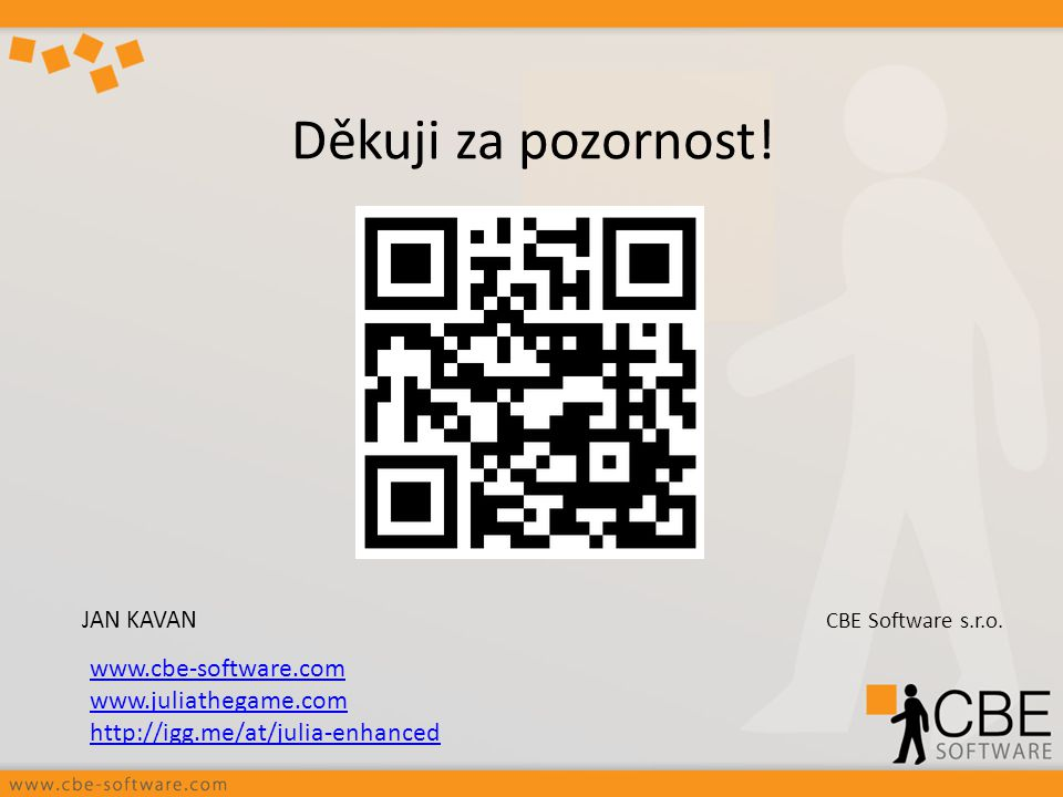 Děkuji za pozornost! www.cbe-software.com www.juliathegame.com