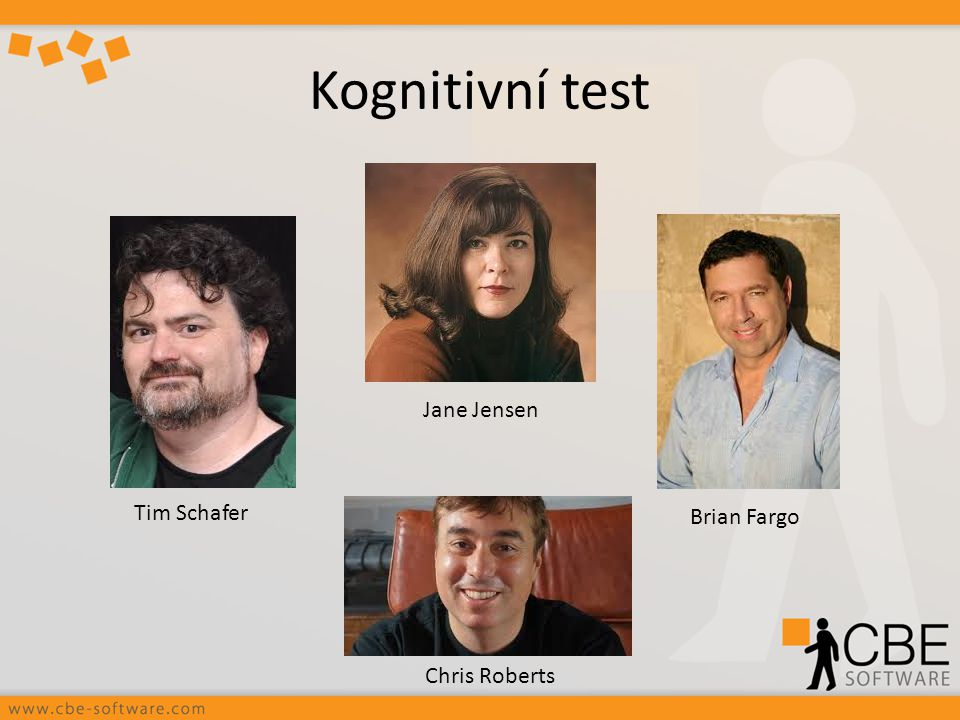 Kognitivní test Jane Jensen Tim Schafer Brian Fargo Chris Roberts