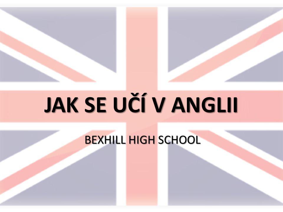 JAK SE UČÍ V ANGLII BEXHILL HIGH SCHOOL