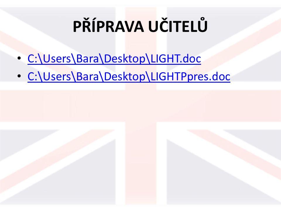 PŘÍPRAVA UČITELŮ C:\Users\Bara\Desktop\LIGHT.doc