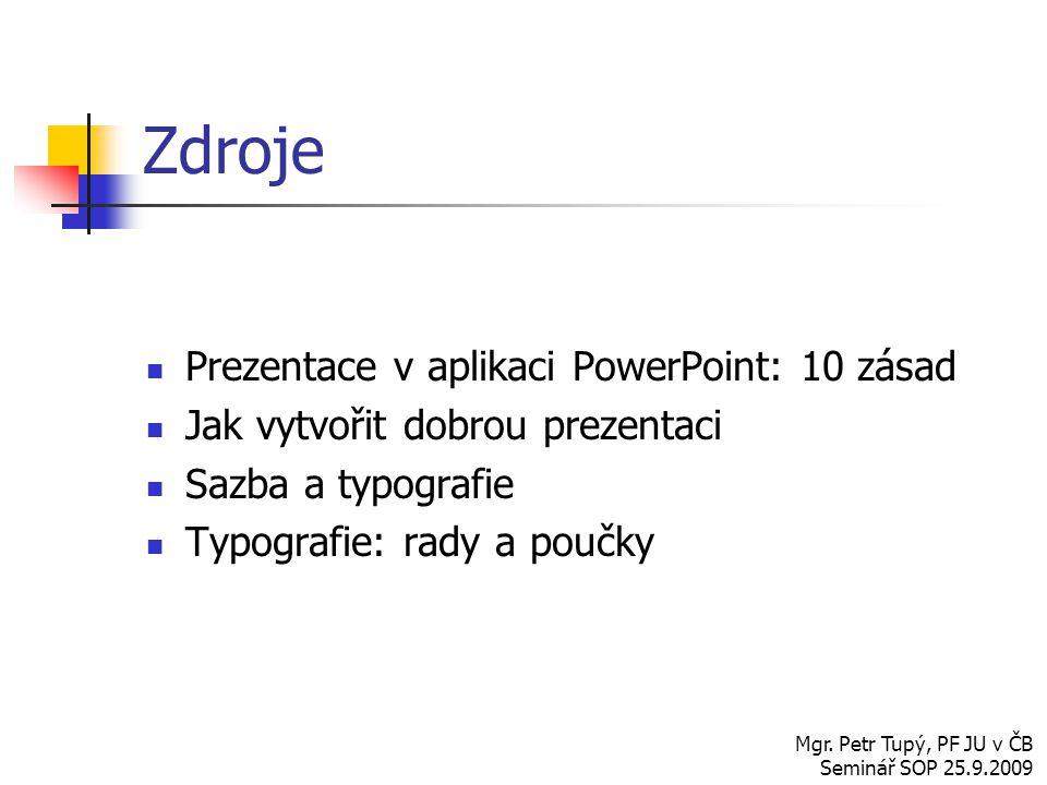 Zdroje Prezentace v aplikaci PowerPoint: 10 zásad