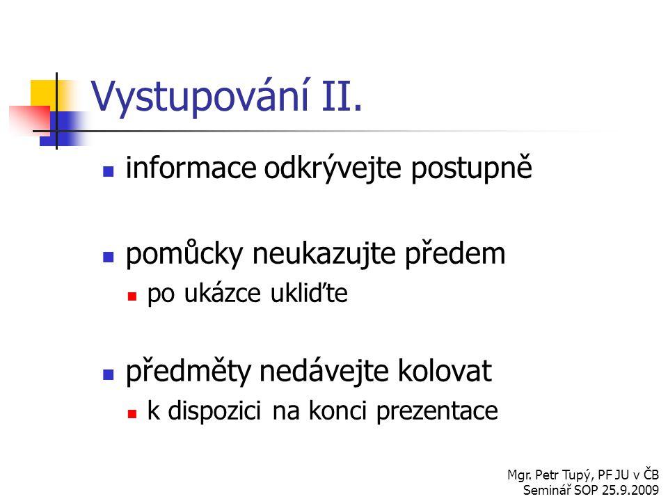 Vystupování II. informace odkrývejte postupně