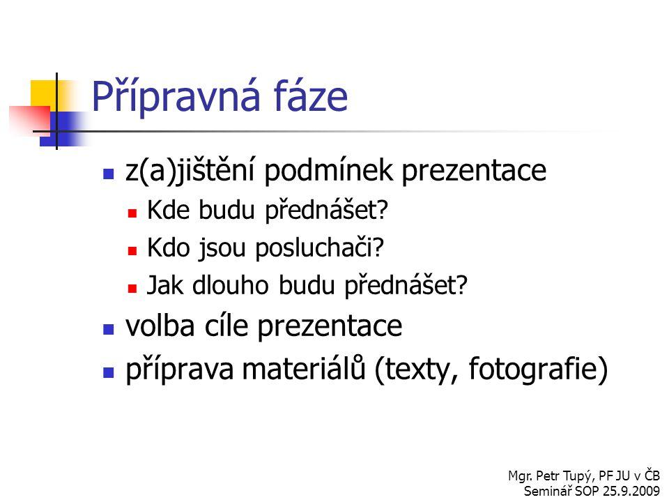 Přípravná fáze z(a)jištění podmínek prezentace volba cíle prezentace
