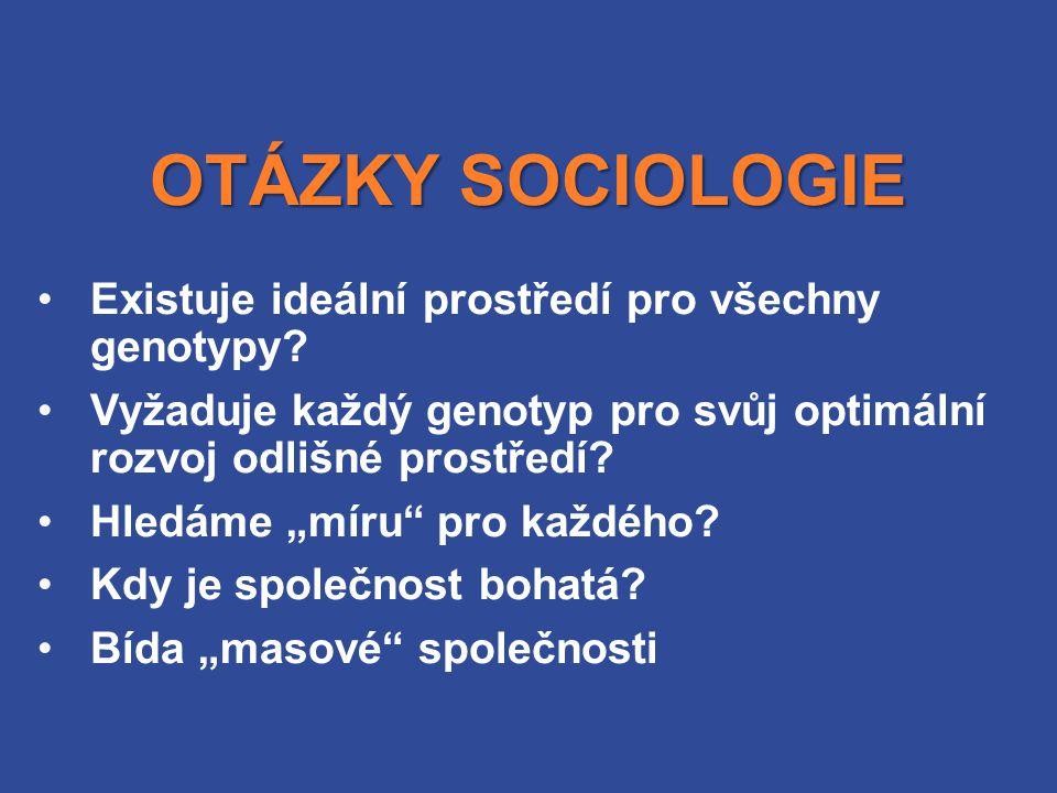 OTÁZKY SOCIOLOGIE Existuje ideální prostředí pro všechny genotypy