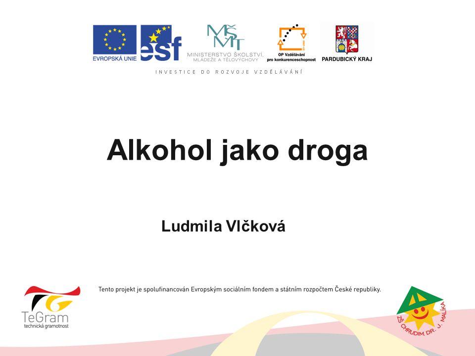 Alkohol jako droga Ludmila Vlčková autor: