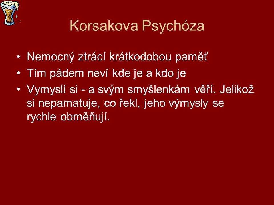 Korsakova Psychóza Nemocný ztrácí krátkodobou paměť