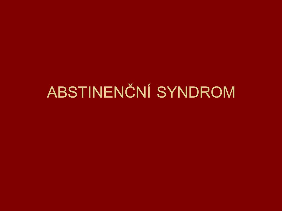 ABSTINENČNÍ SYNDROM